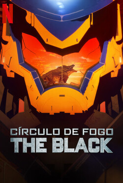 Círculo de Fogo: The Black 1ª Temporada Completa Torrent